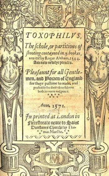 """Ascham's publication """"Toxophilius"""" (1571)"""