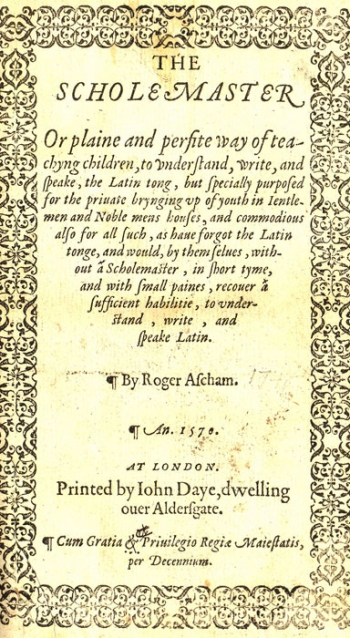 "Ascham's posthumously publication ""The Scholemaster"" (1570)"